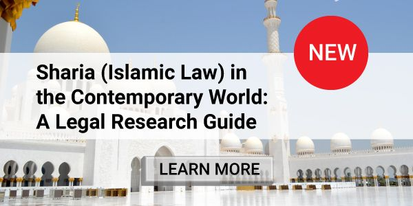 Sharia (Islamic Law) in the Contemporary World: A Legal Research Guide